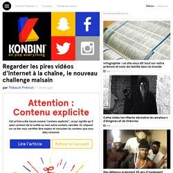Regarder les pires vidéos d'Internet à la chaîne, le nouveau challenge malsain