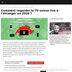 Regarder la TV suisse en direct depuis l'étranger