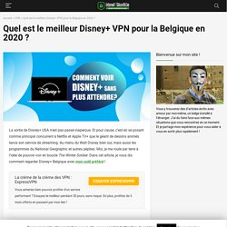 Regarder Disney+ Belgique avec un VPN !