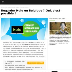 Regarder Hulu Belgique avec un VPN en 2020
