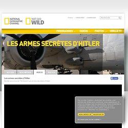 Regarder les vidéos - Les armes secrètes d'Hitler