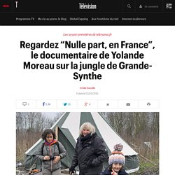 "Regardez ""Nulle part, en France"", le documentaire de Yolande Moreau sur la jungle de Grande-Synthe"