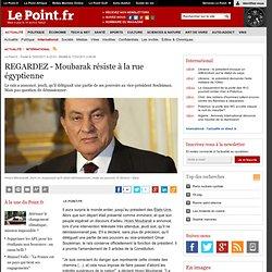 REGARDEZ - Moubarak résiste à la rue égyptienne, actualité Monde : Le Point