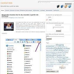 Regardez toutes les tv du monde à partir de Chrome ou Firefox