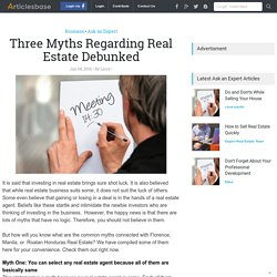 Three Myths Regarding Real Estate Debunked