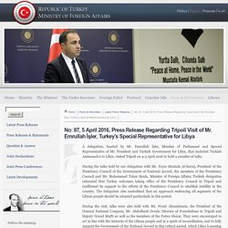 No: 87, 5 April 2016, Press Release Regarding Tripoli Visit of Mr. Emrullah İşler, Turkey's Special Representative for Libya