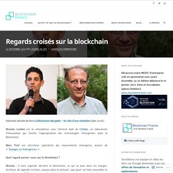 Regards croisés sur la blockchain – Blockchain France