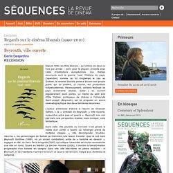 Regards sur le cinéma libanais (1990-2010) « Séquences – La revue de cinéma