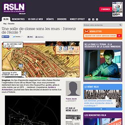 REGARDS SUR LE NUMERIQUE: Blog - Une salle de classe sans les murs : l'avenir de l'école ? RSLNmag est édité par Microsoft et se consacre à l'analyse et au décryptage du monde numérique..