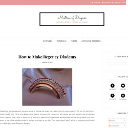 How to Make Regency Diadems - Mistress of Disguise