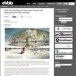 Polar Umbrella Buoyant Skyscraper Protects and Regenerates the Polar Ice Caps