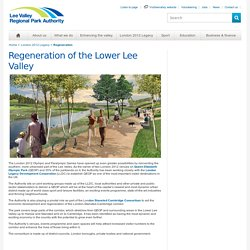 Regeneration - Lee Valley Regional Park Authority