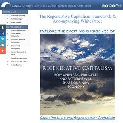 The Regenerative Capitalism Framework & Accompanying White Paper - CAPITAL INSTITUTE CAPITAL INSTITUTE