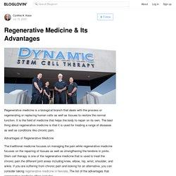 Regenerative Medicine & Its Advantages