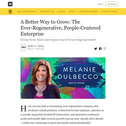 A Better Way to Grow: The Ever-Regenerative, People-Centered Enterprise