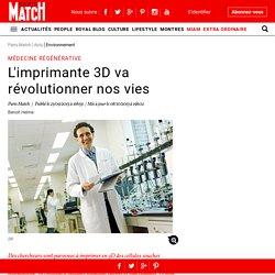 Médecine régénérative - L'imprimante 3D va révolutionner nos vies