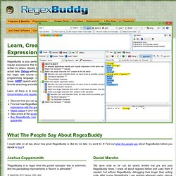 RegexBuddy: Learn, Create, Understand, Test, Use and Save Regular Expression