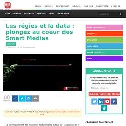 Les régies et la data : plongez au coeur des Smart Medias