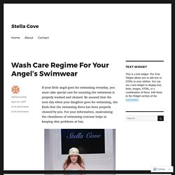 Wash Care Regime For Your Angel's Swimwear