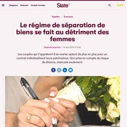 Le régime de séparation de biens se fait au détriment des femmes
