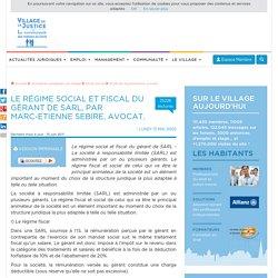 Le régime social et fiscal du gérant de SARL, par Marc-Etienne Sebire, Avocat.