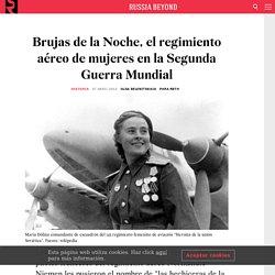 Brujas de la Noche, el regimiento aéreo de mujeres en la Segunda Guerra Mundial - Russia Beyond ES