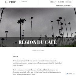Région du café – E – Trip