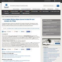 La région Rhône-Alpes donne le label H+ aux campus de l'Afpa