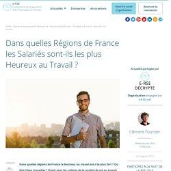 Dans quelle région de France les salariés sont-ils les plus heureux ?
