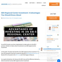 EB5 Regional Center Investment: 4 Advantages You Should Know About