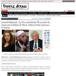 Conseil Régional : La Vice-présidente PS, proche du maire pro-salafiste de Brest, utilise l'arabe mais pas le breton