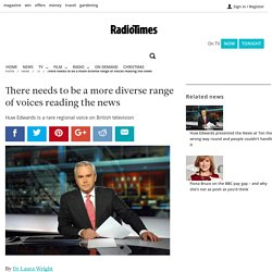 The news should be read by more regional and working class accents - Radio Times