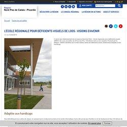 L'école régionale pour déficients visuels de Loos : visions d'avenir - Site internet de la région Nord Pas de Calais