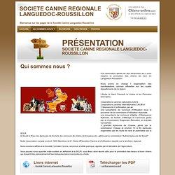 societe canine regionale languedoc-roussillon - Qui sommes-nous ?