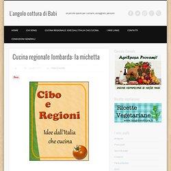 Cucina regionale lombarda: la michetta » L'angolo cottura di Babi