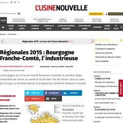 Régionales 2015 : Bourgogne Franche-Comté, l'industrieuse - Economie
