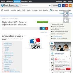 Régionales 2015 - Dates et organisation des élections
