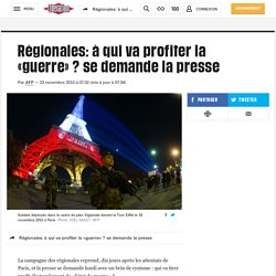 Régionales: à qui va profiter la «guerre» ? se demande la presse