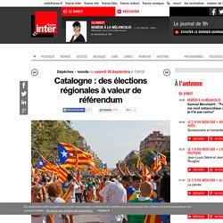 Catalogne : des élections régionales à valeur de référendum