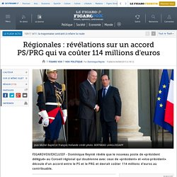 Régionales : révélations sur un accord PS/PRG qui va coûter 114 millions d'euros