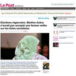 Elections régionales: Martine Aubry n'aurait pas accepté une fem