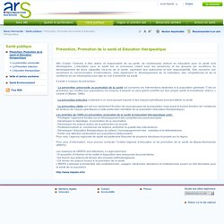 ARS - Agences Régionales de Santé: Prévention, Promotion de la santé et Education thérapeutique