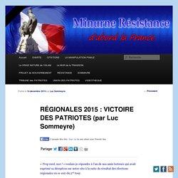 RÉGIONALES 2015 : VICTOIRE DES PATRIOTES (par Luc Sommeyre)