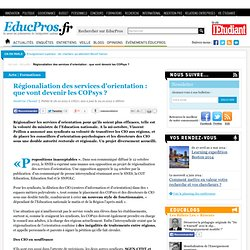Régionalisation des services d'orientation : que vont devenir les COPsys ?