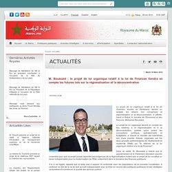 M. Boussaid : le projet de loi organique relatif à la loi de Finances tiendra en compte les futures lois sur la régionalisation et la déconcentration