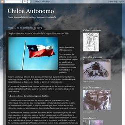 Chiloé Autonomo: Regionalización actual e historia de la regonalización en Chile