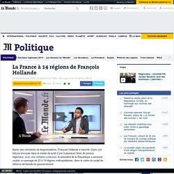 La France à 14 régions de François Hollande