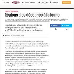Régions: lesdécoupes àlaloupe