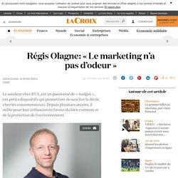 Régis Olagne : «Le marketing n'a pas d'odeur»