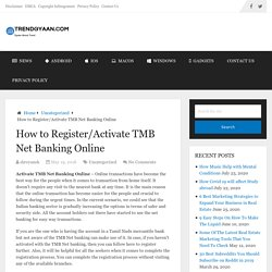 How to Register/Activate TMB Net Banking Online
